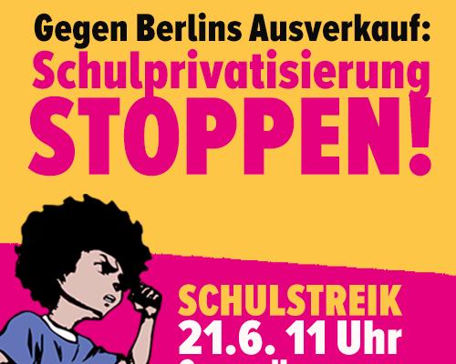 Gegen Berlins Ausverkauf: Schulstreik gegen Schulprivatisierung!