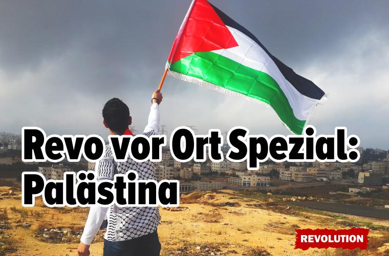 Revo vor Ort Spezial: Palästina