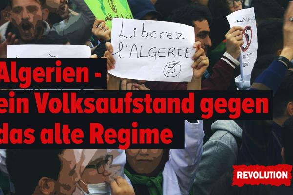 Algerien- ein Volksaufstand gegen das alte Regime