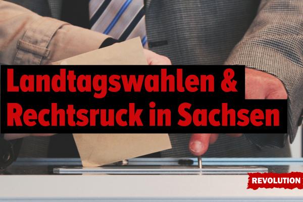 Landtagswahlen und Rechtsruck in Sachsen