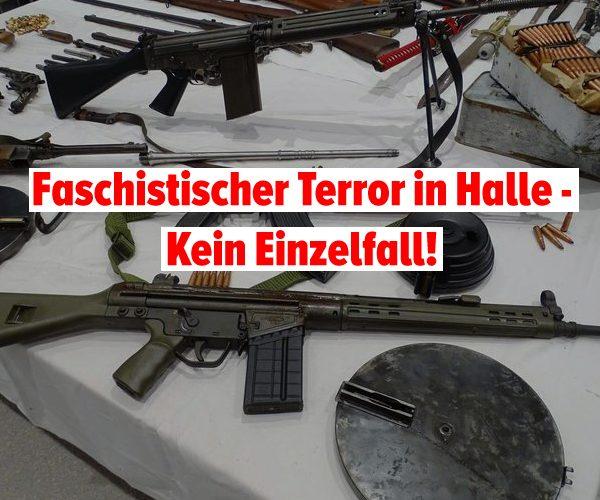 Faschistischer Terror in Halle – Kein Einzelfall!