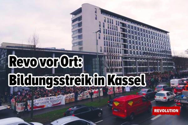 Revo vor Ort: Bildungsstreik in Kassel