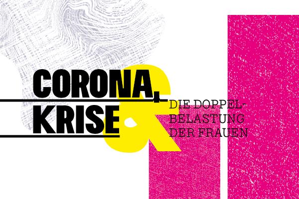 Corona, Krise und doppelte Belastung der Frauen