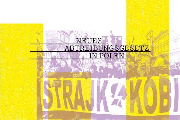 Neues Abtreibungsrecht in Polen – dunkle Zukunft für Frauen