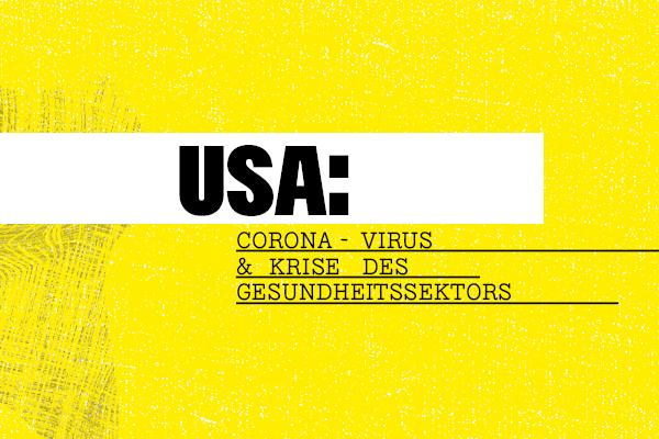 Das Corona-Virus und die Gesundheitskrise in den USA